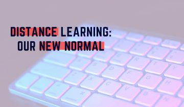 Distance Learning: Our New Normal