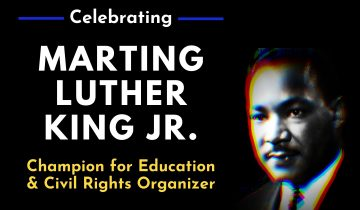 Celebrating MLK Champion of Education and Civil Rights Organizer